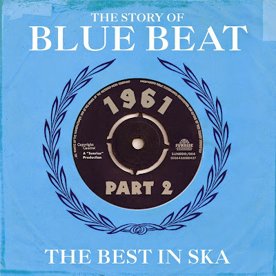 THE STORY OF BLUE BEAT - 1961 Part 2 - The Best In Ska