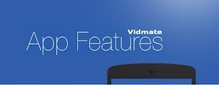 Vidmate for features