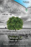 LIÇÕES BÍBLICAS ADULTOS - AS OBRAS DA CARNE E O FRUTO DO ESPÍRITO 1º TRIMESTRE 2017