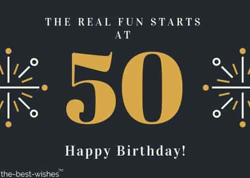 the real fun starts at 50 happy birthday