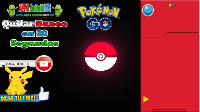 pokemon GO - Quitar baneo en solo 20 segundos.