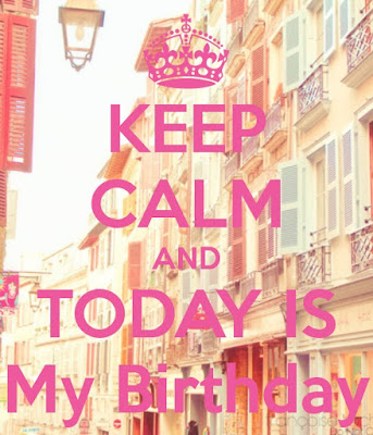 Keep Calm Is My Birthday
