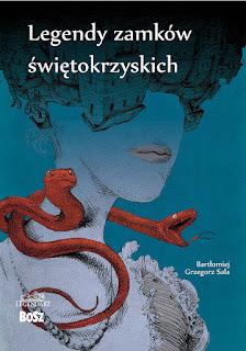 Legendy zamków świętokrzyskich - Bartłomiej Grzegorz Sala