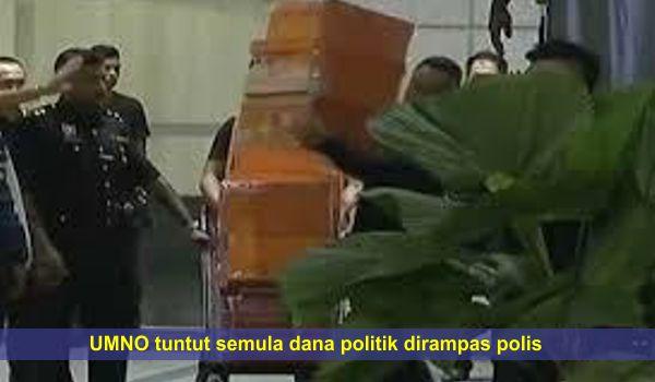 UMNO tuntut semula dana politik dirampas polis