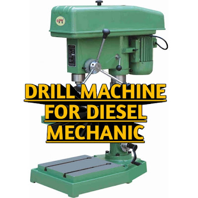 Drilling machine for diesel mechanic