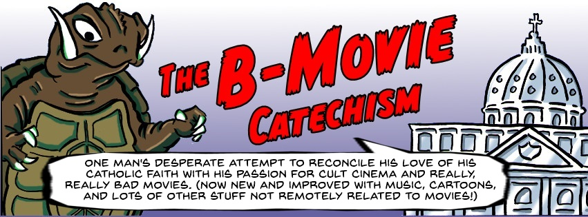 THE B-MOVIE CATECHISM