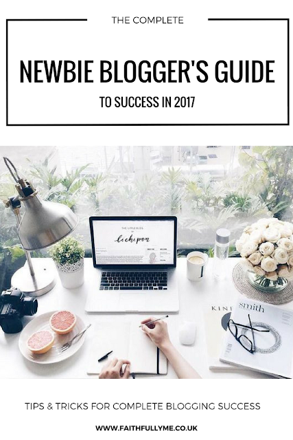 BLOGGING TIPS: THE COMPLETE NEWBIE BLOGGER'S GUIDE TO BLOGGING SUCCESS IN 2017
