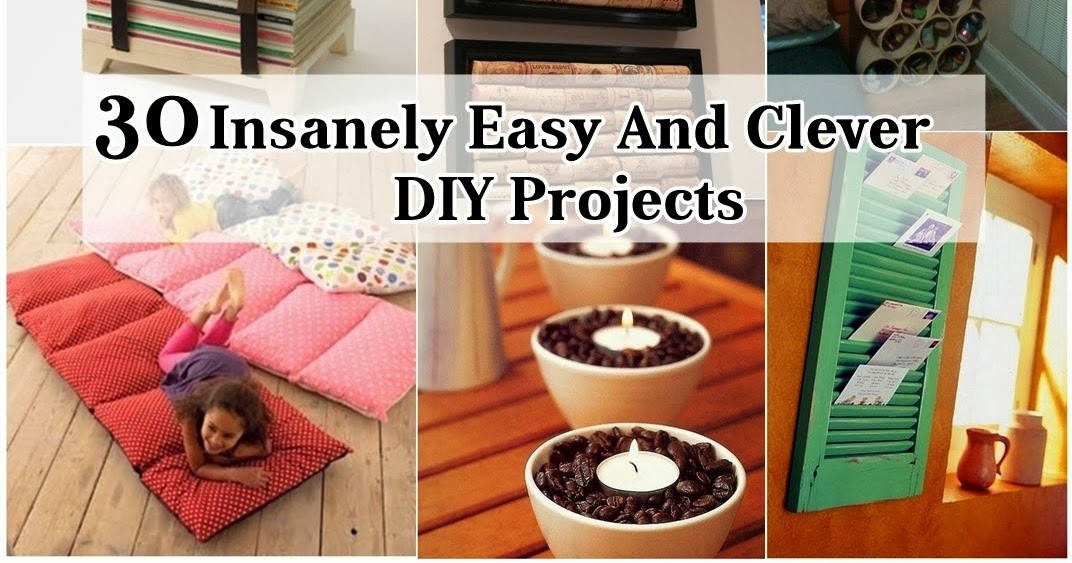 31 insanely easy and clever diy projects diy craft projects - Insanely easy clever diy projects home ...