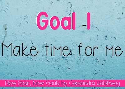 New Year, New Goals - Make time for yourself! So often we take care of everything else, and we forget about us!