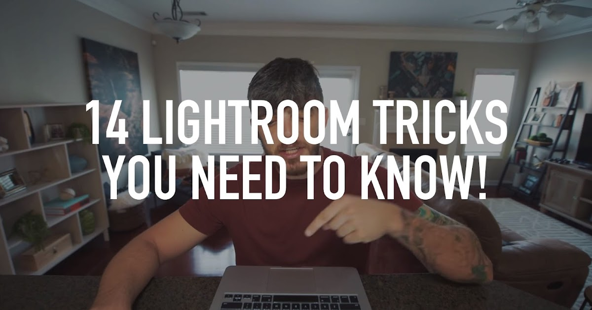 14 Lightroom Tricks You NEED to Know