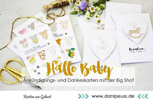 http://www.danipeuss.de/anleitungen-und-tipps/karten/3239-baby-ankuendigungs-und-dankeskarten-mit-der-big-shot