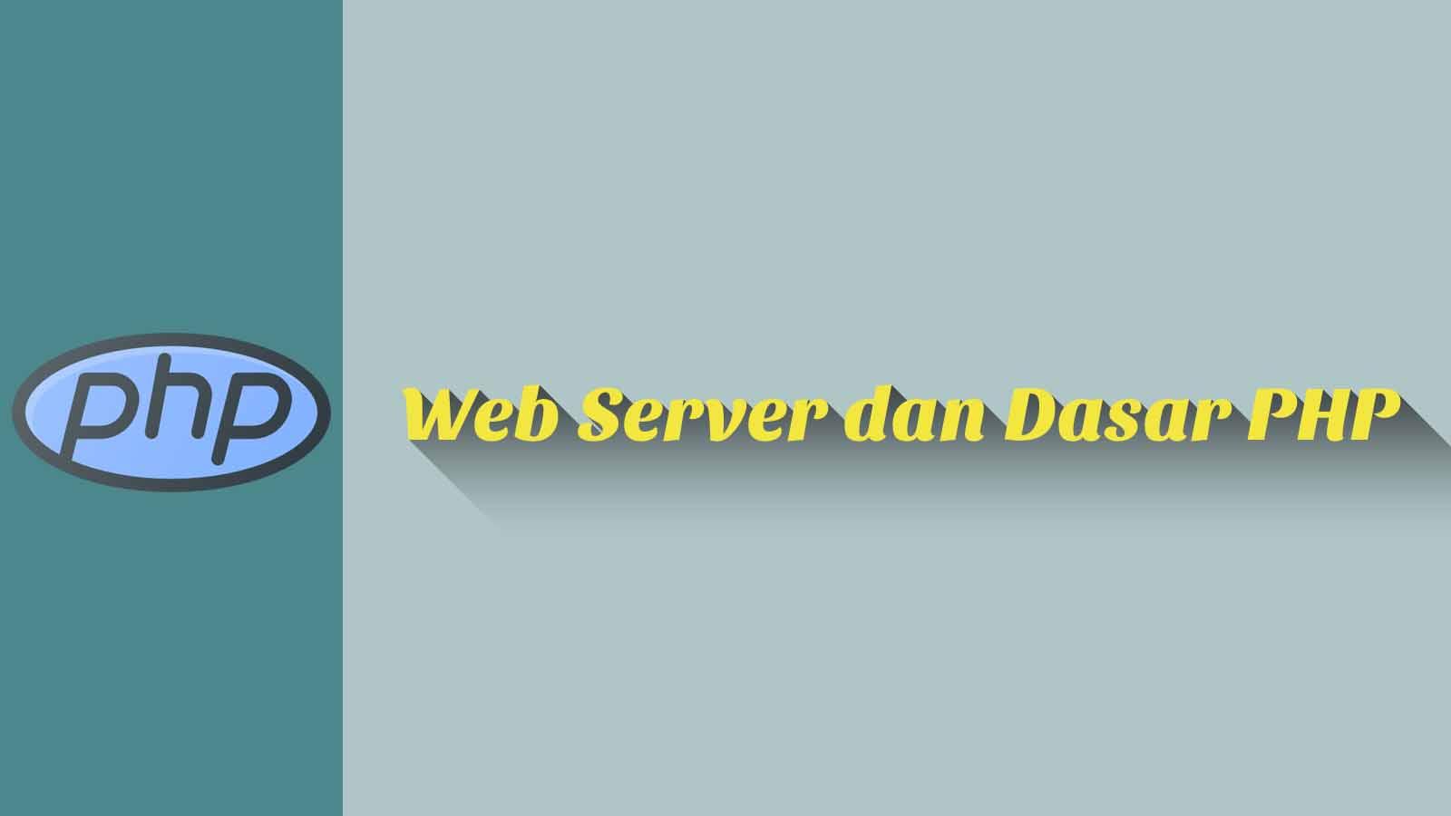 Web Server dan Dasar PHP