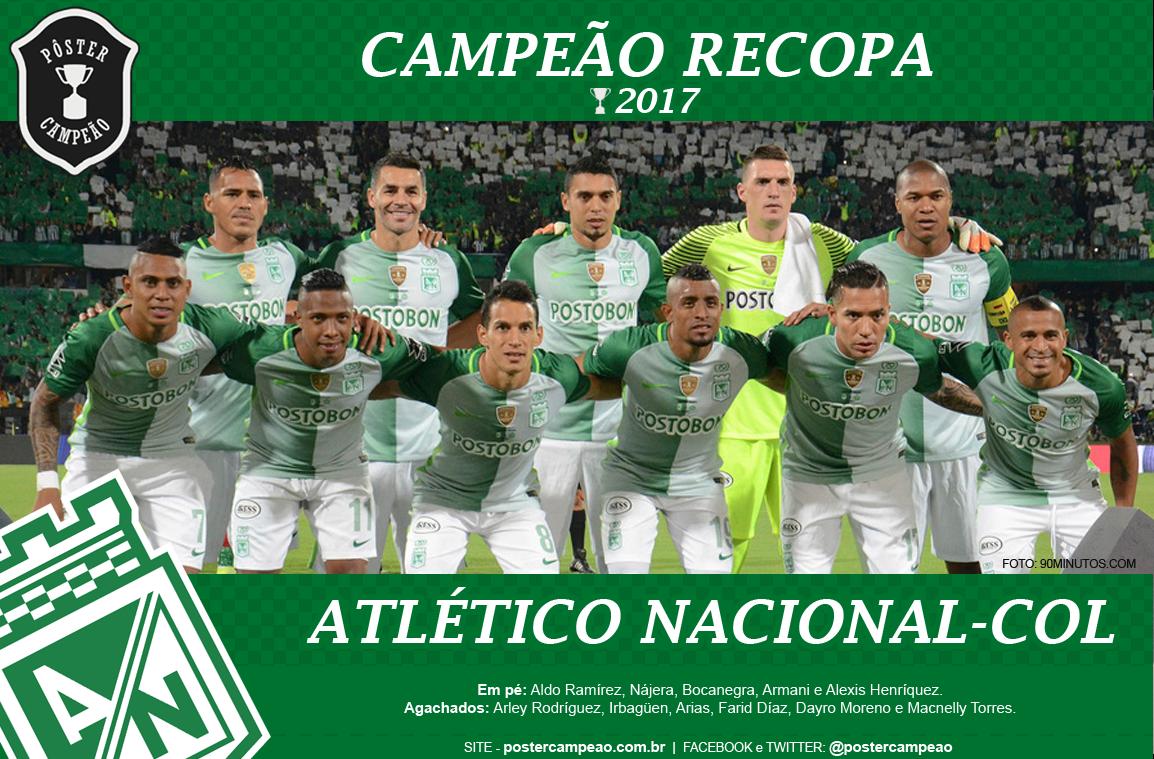 Pôster Campeão  Pôster Atlético Nacional-COL Campeão Recopa 2017 988bd2b7fbb1f