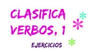 CLASIFICA VERBOS, 1. Un ejercicio para practicar los verbos. A2-B1