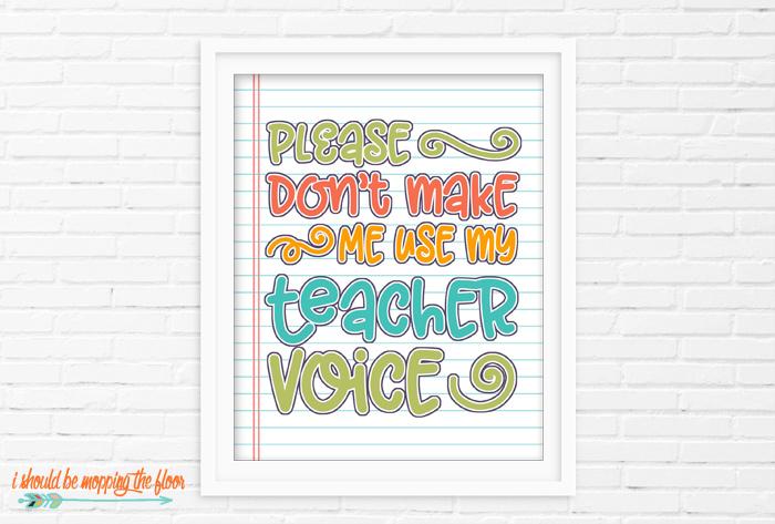 Please Don't Make Me Use My Teacher Voice