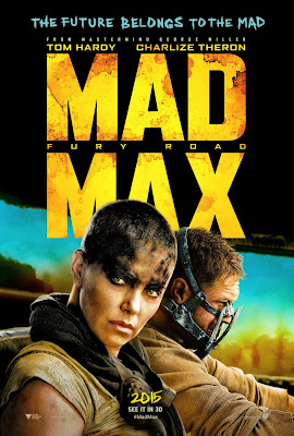 Mad Max: Fury Road, Movie Poster, Directed by George Miller,  starring Tom Hardy, Charlize Theron