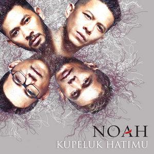 NOAH - Kupeluk Hatimu