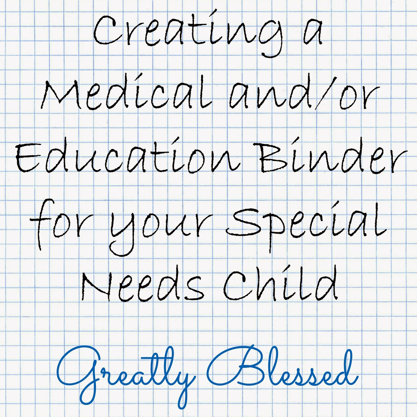 greatly blessed creating a medical and or education binder for your