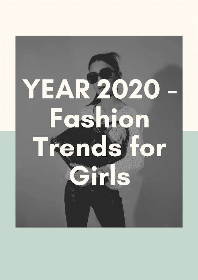 YEAR 2020 - Fashion Trends for Girls