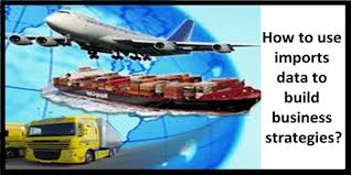 use imports data to build business strategies