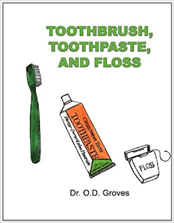 Cover of Toothbrush, Toothpaste and Floss by Dr. O.D. Groves
