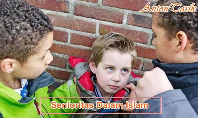Senioritas Dalam Islam