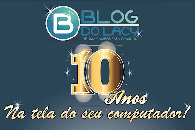 BLOG DO LACY COMPLETA 10 ANOS NO AR
