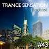 Trance Sensation Podcast #43