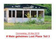 http://www.lokalzeitjunkie.de/2016/05/mein-geheimes-lost-place-teil-3.html