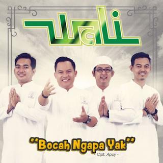 Download Lagu Wali Bocah Ngapa Yak Mp3 Terbaru Paling Ngetrend