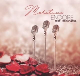 Encore Feat. DJ Maphorisa – Moratuwa