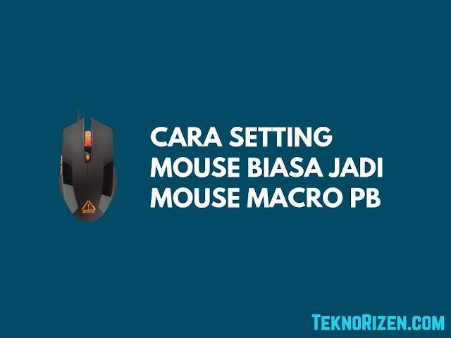 Cara Setting Mouse Biasa Jadi Mouse Macro Point Blank Tutorial Setting Mouse Biasa Jadi Mouse Macro Point Blank
