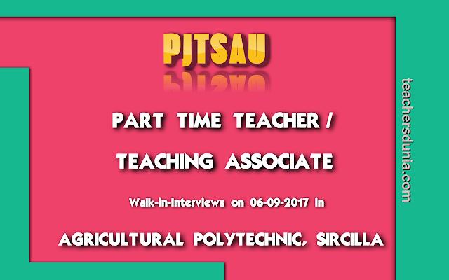 PJTSAU-Teaching-Associate-Sircilla-Walk-In-Interviews-2017
