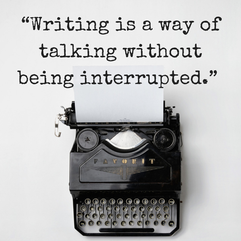 Writing is a way of talking without being interrupted. Jules Renard | #quotes #atozchallenge | @mryjhnsn