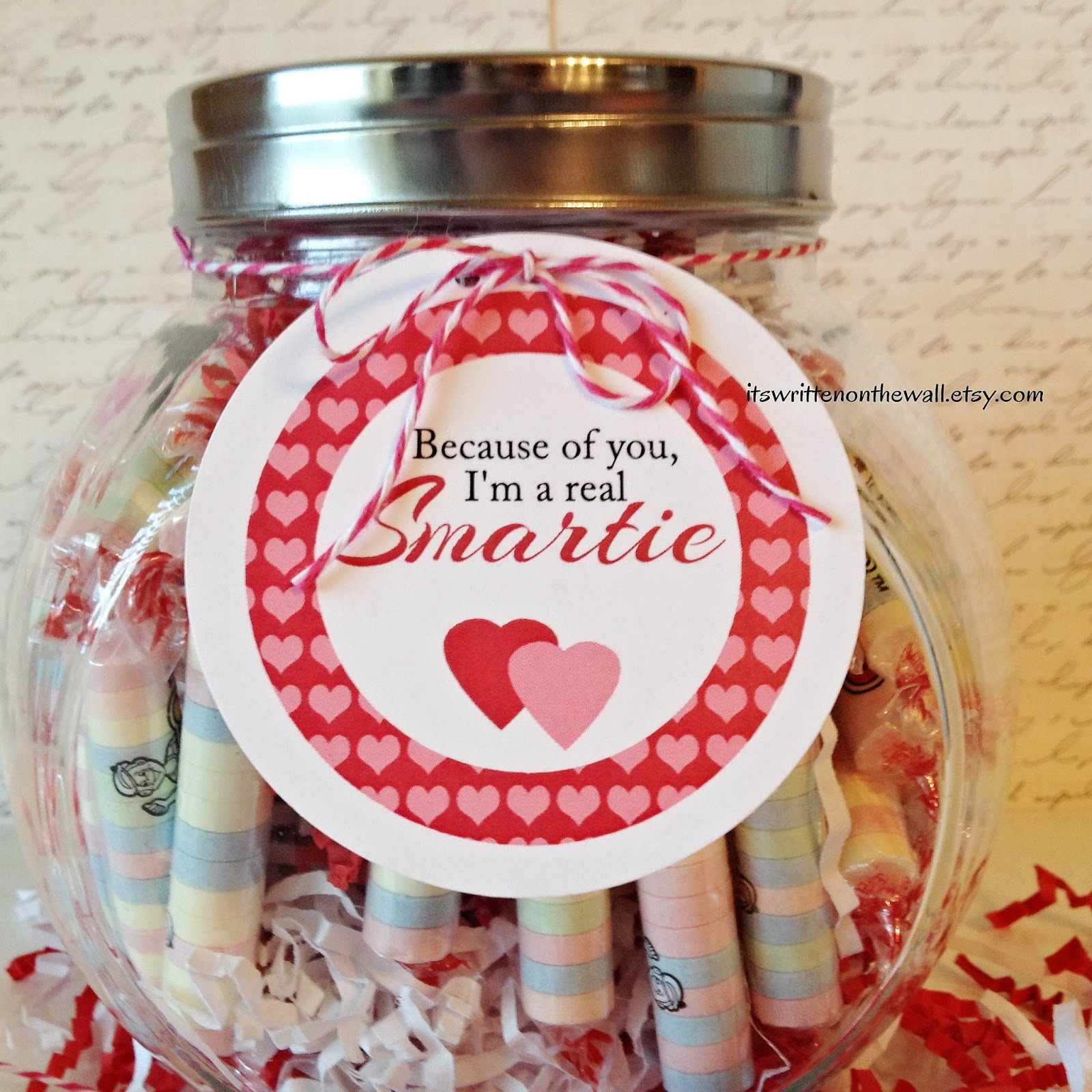 It S Written On The Wall Because Of You I M A Smartie Valentine S