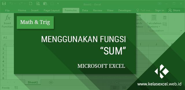 Menggunakan Fungsi SUM Microsoft Excel