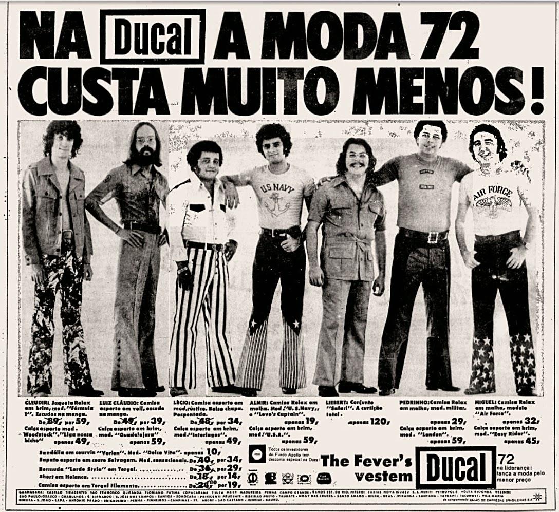 The Fevers, Ducal, 1972; moda anos 70; propaganda anos 70; história da década de 70; reclames anos 70; brazil in the 70s; Oswaldo Hernandez
