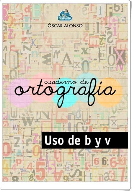 """""""Cuaderno de ortografía"""" (Uso de """"b"""" y """"v"""")"""