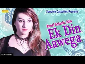 Ek Din Aawega – Kunal Solanki – Isha Haryanvi Video Download
