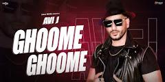 Ghoome Ghoome Lyrics – Avi J