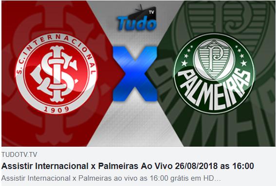 ASSISTIR INTERNACIONAL X PALMEIRAS AO VIVO 26/08/2018 AS 16:00 (TV TUDO)