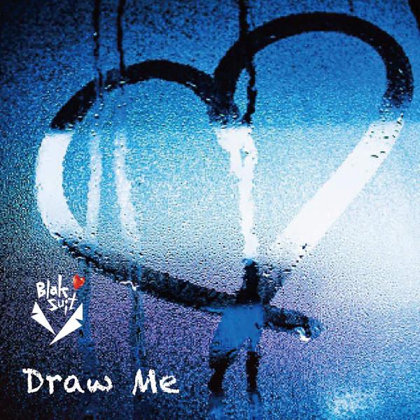 [Single] Blak Suit – Draw Me (2016.01.27/MP3/RAR)