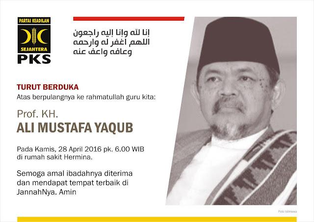Turut Berduka Cita Atas Berpulangnya Ke Rahmatullah, Guru Kita Prof. KH. Ali Mustafa Yaqub