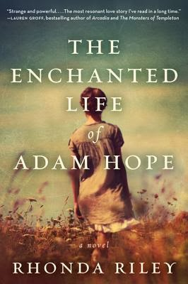 http://www.goodreads.com/book/show/15818218-the-enchanted-life-of-adam-hope