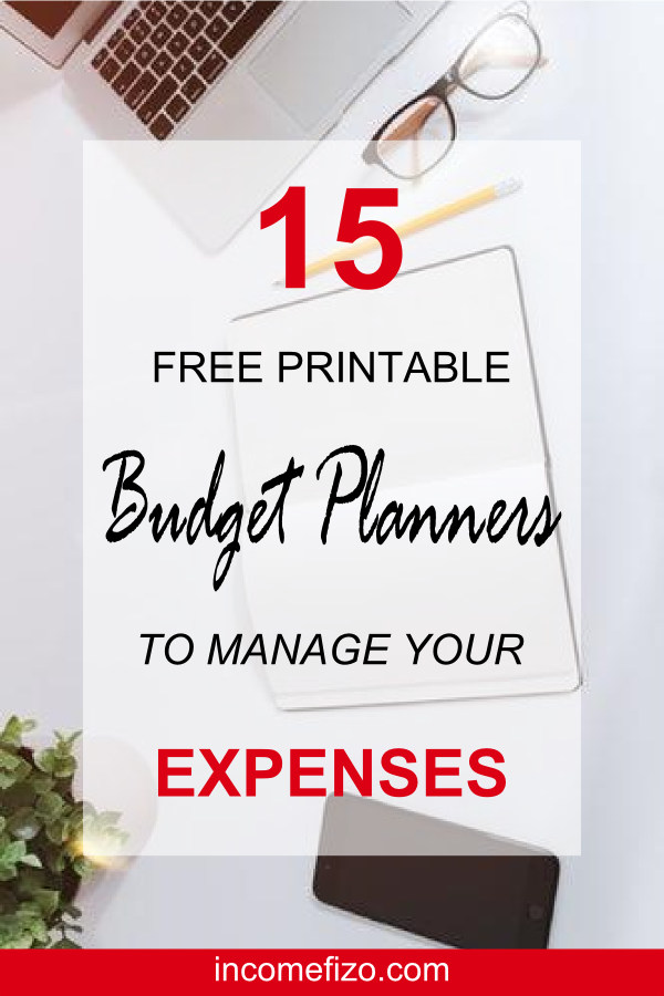 15 Free Budget Planners To Manage Your Money Incomefizo