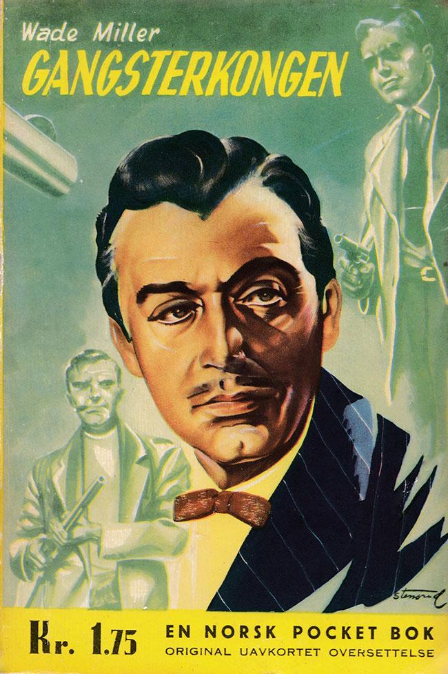 Gangserkongen av Wade Miller. En norsk pocket bok 1954. Forsideillustrasjon av John L. Stensrud