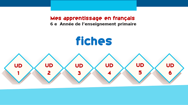 جذاذات اللغة الفرنسية للمستوى السادس وفق دليل mes apprentissages