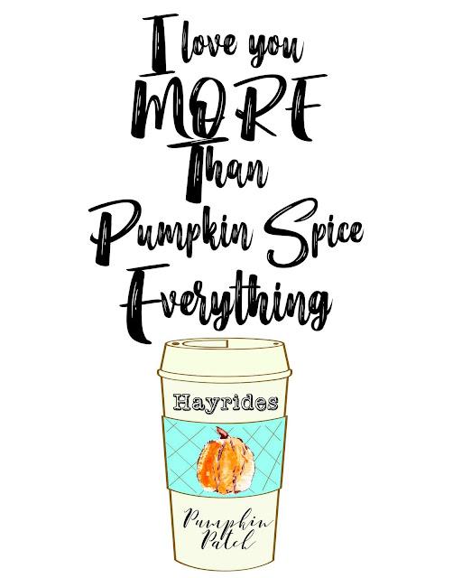 I Love You More Than Pumpkin Spice Everything Fall Printable coffee mug