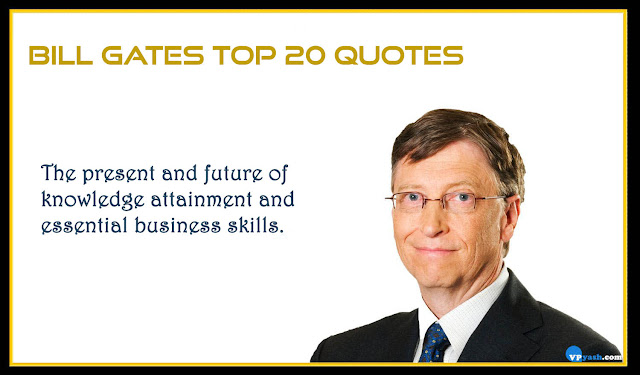 The present and future of knowledge Bill gates inspiring quotes