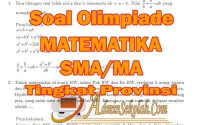 Soal dan Pembahasan Olimpiade Matematika SMA/MA Tingkat Privinsi Terbaru